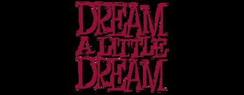 Dream-a-little-dream-movie-logo