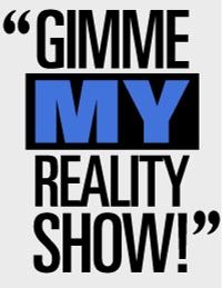 Gimme-my-reality-show