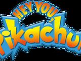 Hey You, Pikachu!