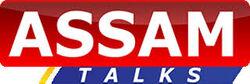 Assam Talks