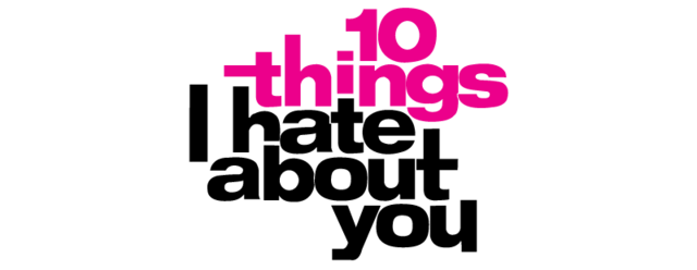 Analysing Feature Films 10 Things I Hate: 10-things-i-hate-about-you-movie-logo.png