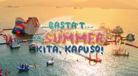 GMA - Basta'T Ka Summer Kita Kapuso (2019)