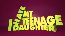 I-hate-my-teenage-daughter-tv-show
