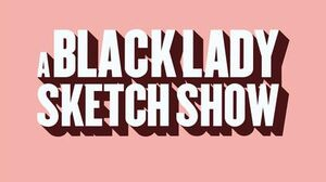 A Black Lady Sketch Show title screen