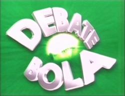Debate Bola - 2005