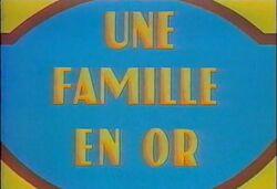 Une Famille en Or '90
