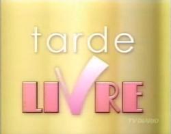 Tarde Livre - 2005