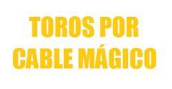 Toros por Cable Mágico (1997 - 1998)