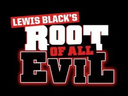 Lewis blacks root of all evil