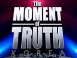 The Moment of Truth Korea
