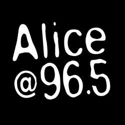 Alice @ 96.5 KLCA