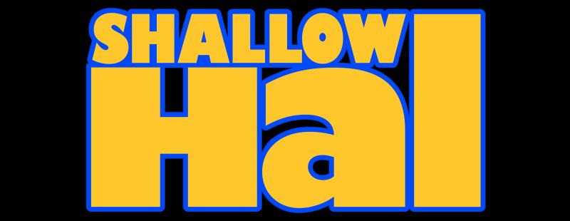 Shallow Hal Logopedia Fandom Powered By Wikia