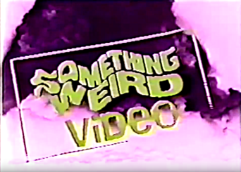 Something Weird Video (Early 1990's?)