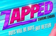 Zapped- Staring Zendaya- Boys Will Be Boys... But Better