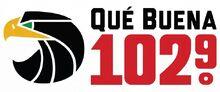Que Buena 102