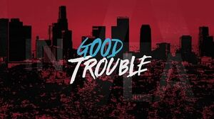 Good Trouble (TV series) Title Card