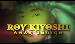 Roy kiyoshi anak indigo