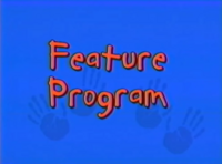 Feature Program (Playhouse Disney Variant)