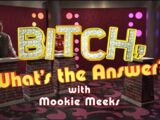 Bitch, What's the Answer? with Mookie Meeks