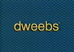 Dweebs