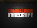 Criminal Minecraft