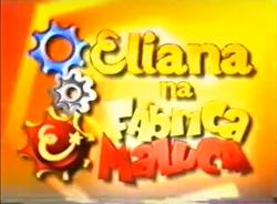 Eliana na Fábrica Maluca (2003)