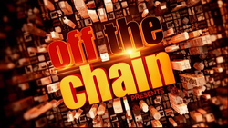 Off the Chain Presents