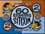 60 Second Sitcoms