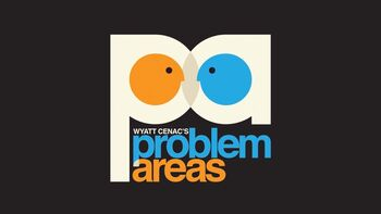 Wyatt Cenac's Problem Areas title card