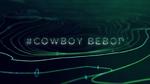 Toonami Cowboy Bebop show ID 2017