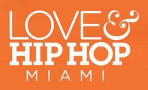 Love & Hip-Hop- Miami