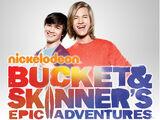 Bucket & Skinner's Epic Adventures