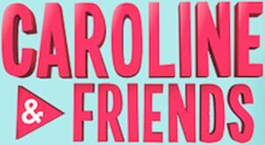 Caroline and Friends Title Card