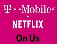 """T-Mobile and Netflix partnership, """"Netflix On Us"""""""