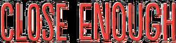 Close Enough final logo