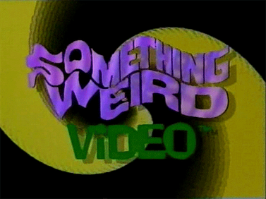 Something Weird Video (1990's- )