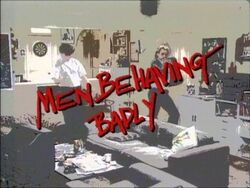 Men Behaving Badly title card
