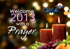 GMA Welcome 2013 with a prayer