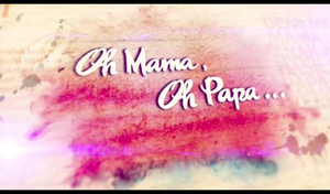 Oh mama oh papa