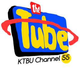 The Tube KTBU Channel 55