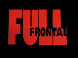 Full Frontal (Ep. 67-92)