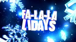 Fa-La-La-Lidays 2011 - 2013