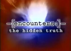 Encounters the Hidden Truth