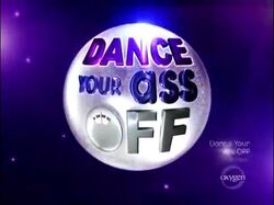 Dance Off Your Ass