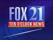 FOX 21 TEN O CLOCK NEWS
