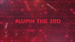 Toonami Countdown T.I.E. Lupin the 3rd show ID 2017 Week 3