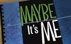 Maybe It's Me intertitle