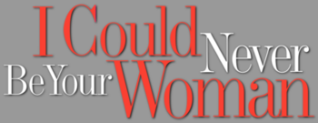 I-could-never-be-your-woman-movie-logo