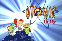 Atomic Betty prototype