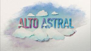 Alto Astral abertura